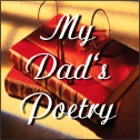 My Dad's Poetry and Writings